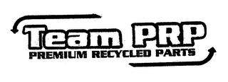 mark for TEAM PRP PREMIUM RECYCLED PARTS, trademark #76644201