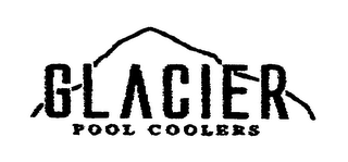 mark for GLACIER POOL COOLERS, trademark #76644510
