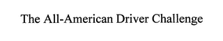 mark for THE ALL-AMERICAN DRIVER CHALLENGE, trademark #76645018