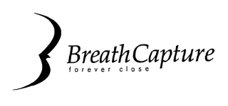 mark for BREATH CAPTURE FOREVER CLOSE, trademark #76645605