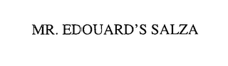 mark for MR. EDOUARD'S SALZA, trademark #76646501