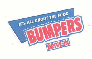 mark for BUMPERS DRIVE-IN IT'S ALL ABOUT THE FOOD, trademark #76646524