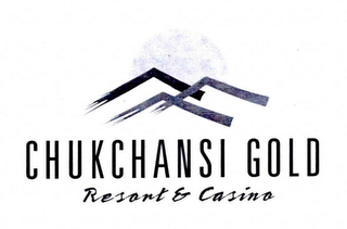 mark for CHUKCHANSI GOLD RESORT & CASINO, trademark #76646812