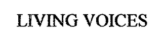 mark for LIVING VOICES, trademark #76646866