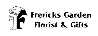 mark for F FRERICKS GARDEN FLORIST & GIFTS, trademark #76646867
