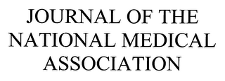 mark for JOURNAL OF THE NATIONAL MEDICAL ASSOCIATION, trademark #76649145