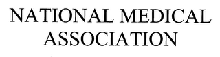 mark for NATIONAL MEDICAL ASSOCIATION, trademark #76649148