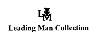 mark for LM LEADING MAN COLLECTION, trademark #76649189