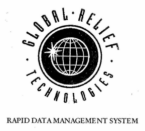 mark for GLOBAL RELIEF TECHNOLOGIES RAPID DATA MANAGEMENT SYSTEM, trademark #76649755
