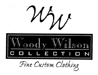 mark for WW WOODY WILSON COLLECTION FINE CUSTOM CLOTHING, trademark #76649801