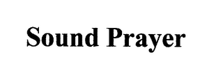 mark for SOUND PRAYER, trademark #76649810