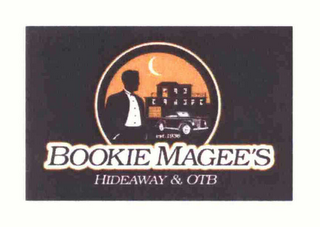 mark for BOOKIE MAGEE'S HIDEAWAY & OTB, trademark #76649889