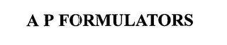 mark for A P FORMULATORS, trademark #76650011