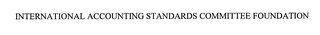 mark for INTERNATIONAL ACCOUNTING STANDARDS COMMITTEE FOUNDATION, trademark #76650146
