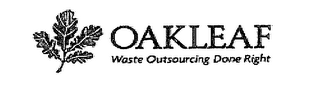 mark for OAKLEAF WASTE OUTSOURCING DONE RIGHT, trademark #76651004