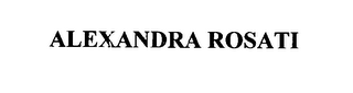 mark for ALEXANDRA ROSATI, trademark #76651381