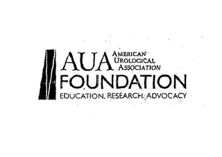 mark for AUA AMERICAN UROLOGICAL ASSOCIATION FOUNDATION EDUCATION, RESEARCH, ADVOCACY, trademark #76651772