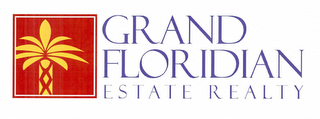 mark for GRAND FLORIDIAN ESTATE REALTY, trademark #76652071