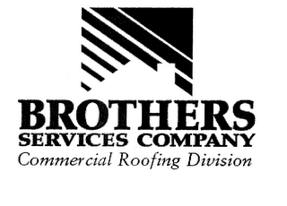 mark for BROTHERS SERVICES COMPANY COMMERCIAL ROOFING DIVISION, trademark #76652245