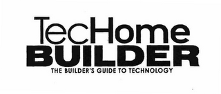 mark for TECHOME BUILDER THE BUILDER'S GUIDE TO TECHNOLOGY, trademark #76652992