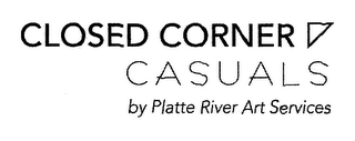 mark for CLOSED CORNER CASUALS BY PLATTE RIVER ART SERVICES, trademark #76653396