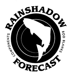mark for RAINSHADOW FORECAST COMPONENTS ROD BLANKS, trademark #76653556