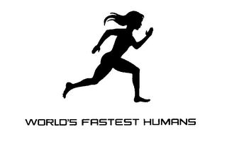 mark for WORLD'S FASTEST HUMANS, trademark #76656882