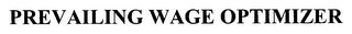 mark for PREVAILING WAGE OPTIMIZER, trademark #76657166