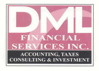 mark for DML FINANCIAL SERVICES INC. ACCOUNTING, TAXES CONSULTING & INVESTMENT, trademark #76657428