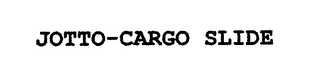 mark for JOTTO-CARGO SLIDE, trademark #76659338