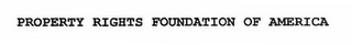 mark for PROPERTY RIGHTS FOUNDATION OF AMERICA, trademark #76659495