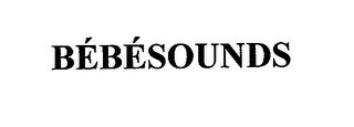 mark for BÉBÉSOUNDS, trademark #76660115