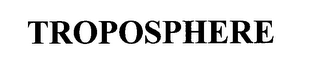 mark for TROPOSPHERE, trademark #76660136
