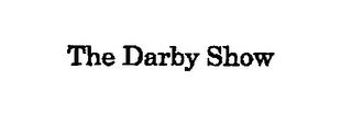 mark for THE DARBY SHOW, trademark #76660477