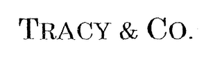 mark for TRACY & CO., trademark #76660581