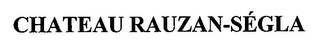 mark for CHATEAU RAUZAN-SÉGLA, trademark #76660905