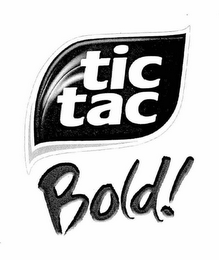 mark for TIC TAC BOLD!, trademark #76660961