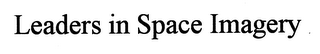 mark for LEADERS IN SPACE IMAGERY, trademark #76661517