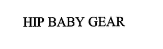 mark for HIP BABY GEAR, trademark #76662204