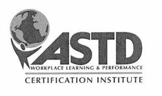 mark for ASTD WORKPLACE LEARNING & PERFORMANCE CERTIFICATION INSTITUTE, trademark #76662227