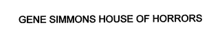 mark for GENE SIMMONS HOUSE OF HORRORS, trademark #76662276