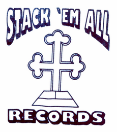 mark for STACK 'EM ALL RECORDS, trademark #76662430