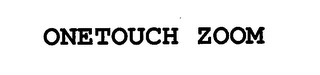 mark for ONETOUCH ZOOM, trademark #76662875