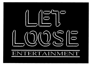 mark for LET LOOSE ENTERTAINMENT, trademark #76662893