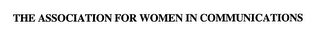 mark for THE ASSOCIATION FOR WOMEN IN COMMUNICATIONS, trademark #76666846