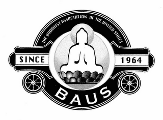 mark for THE BUDDHIST ASSOCIATION OF THE UNITED STATES BAUS SINCE 1964, trademark #76670718