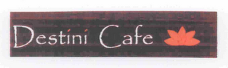 mark for DESTINI CAFE, trademark #76671556