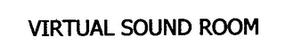 mark for VIRTUAL SOUND ROOM, trademark #76672789
