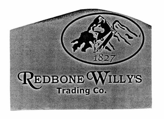 mark for 1827 REDBONE WILLY'S TRADING CO., trademark #76674023