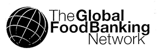 mark for THE GLOBAL FOODBANKING NETWORK, trademark #76674193
